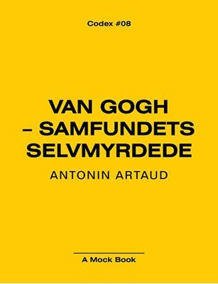 Van gogh - samfundets selvmyrdede Antonin Artaud 9788793895003