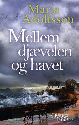 Mellem djævelen og havet Maria Adolfsson 9788770361392