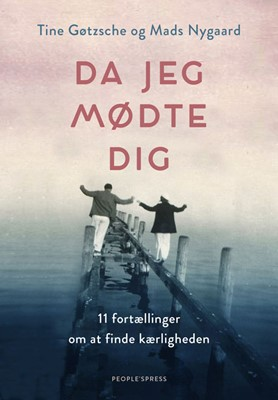 Da jeg mødte dig Tine Gøtzsche, Mads Nygaard 9788772381329