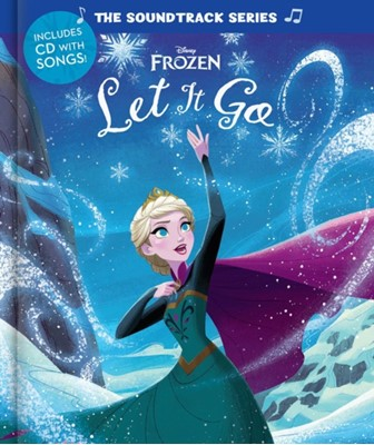 Soundtrack Series Frozen, The: Let It Go Disney Book Group, DISNEY STORYBOOK ART 9781368021395