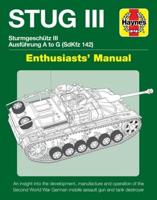 Stug IIl Enthusiasts' Manual Mark Healy, M. Healy 9781785212130