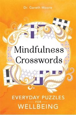 Mindfulness Crosswords Gareth Moore, Dr Gareth Moore 9781789292138