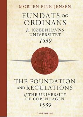 Fundats og ordinans for Københavns Universitet 1539 Morten Fink-Jensen 9788793229907