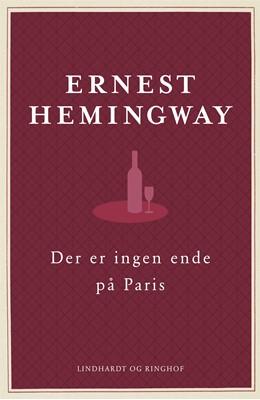 Der er ingen ende på Paris - den reviderede udgave Ernest Hemingway 9788711534700