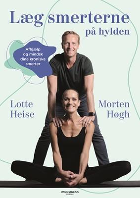 Læg smerterne på hylden Morten Høgh, Lotte Heise 9788794086660