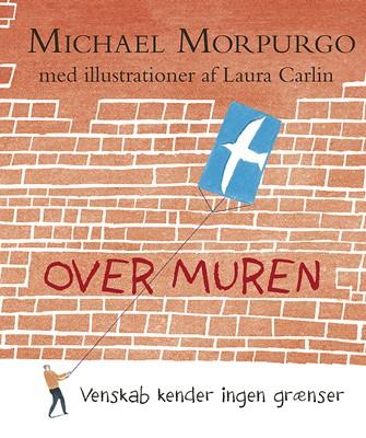 Over muren Michael Morputgo, Michael Morpurgo 9788771517194