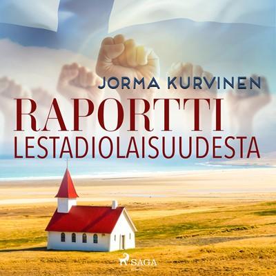 Raportti lestadiolaisuudesta Jorma Kurvinen 9788726794700