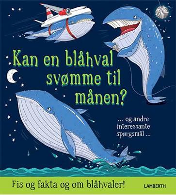 Kan en blåhval svømme til månen? Camilla  de la Bédoyère 9788772246154