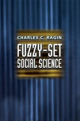 Fuzzy-Set Social Science Charles Ragin 9780226702773