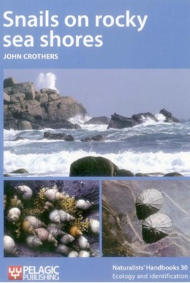 Snails on rocky sea shores John Crothers 9781907807152
