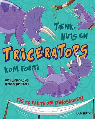 Tænk, hvis en Triceratops kom forbi Ruth Symons 9788772246123
