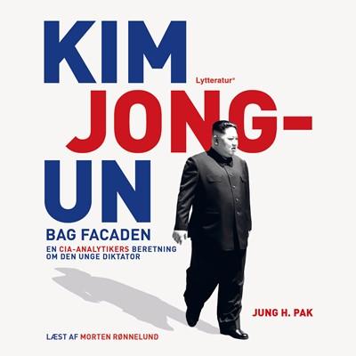 Kim Jong-Un bag facaden Jung H. Pak 9788770305686