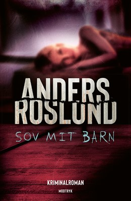 Sov mit barn Anders Roslund 9788770074490