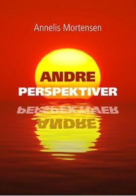 Andre perspektiver - anvendt pædagogisk Annelis Mortensen 9788794049795