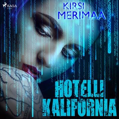 Hotelli Kalifornia Kirsi Merimaa 9788726743111