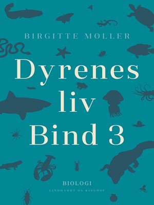 Dyrenes liv. Bind 3 Birgitte Møller 9788726483024