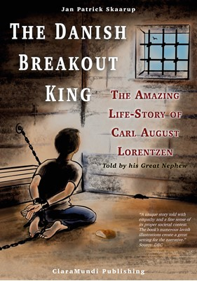 The Danish Breakout King - The Amazing Life-Story of Carl August Lorentzen Jan Patrick Skaarup 9788793162235