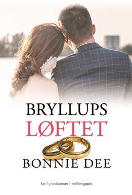 Bryllupsløftet Bonnie Dee 9788772375793