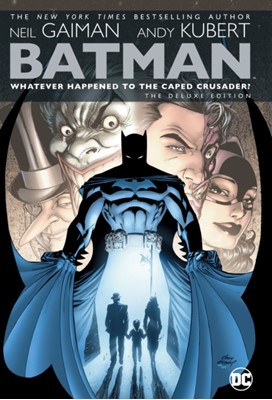 Batman: Whatever Happened to the Caped Crusader? Deluxe 2020 Edition Neil Gaiman 9781779504906