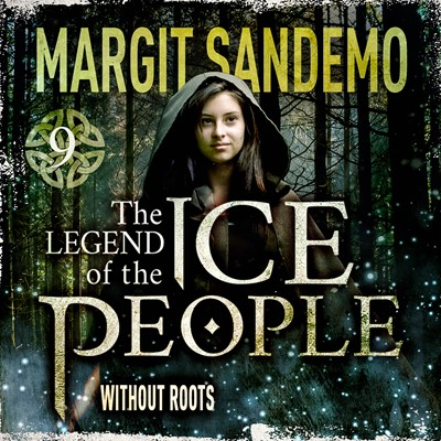 The Ice People 9 - Without Roots Margit Sandemo 9788742830109