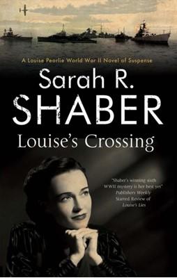 Louise's Crossing Sarah R. Shaber 9781847519917