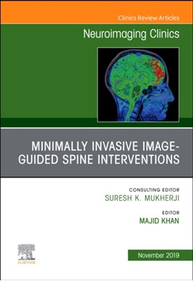 Spine Intervention, An Issue of Neuroimaging Clinics of North America Majid Khan 9780323708845