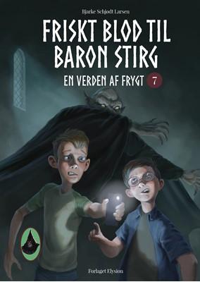 Friskt blod til Baron Stirg Bjarke Schjødt Larsen 9788772148519