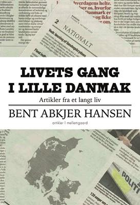 Livets gang i lille Danmark  Bent Abkjer Hansen 9788772376127