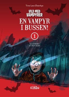 En Vampyr i bussen Trine Løve Østerbye 9788772149592