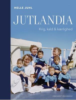Jutlandia - Krig, kald & kærlighed Helle Juhl 9788711990742