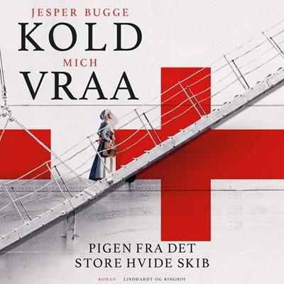 Pigen fra det store hvide skib Jesper Bugge Kold, Mich Vraa 9788726655186