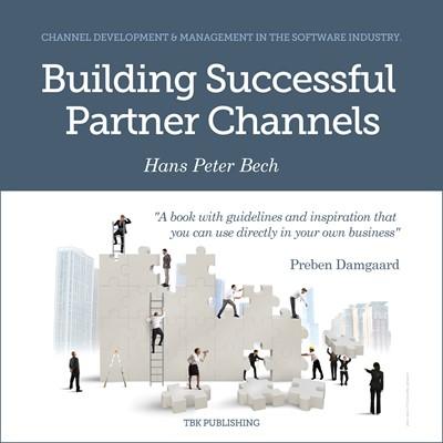 Building Successful Partner Channels Hans Peter Bech 9788793116474