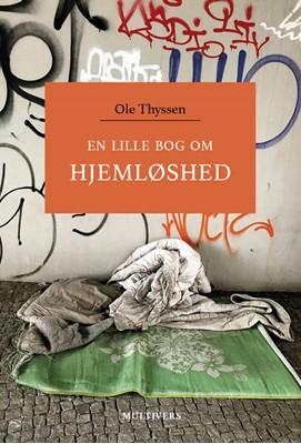 En lille bog om hjemløshed Ole Thyssen 9788779173835