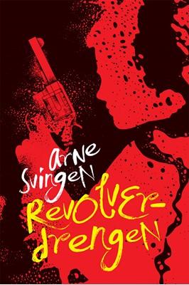 Revolverdrengen Arne Svingen 9788779167926