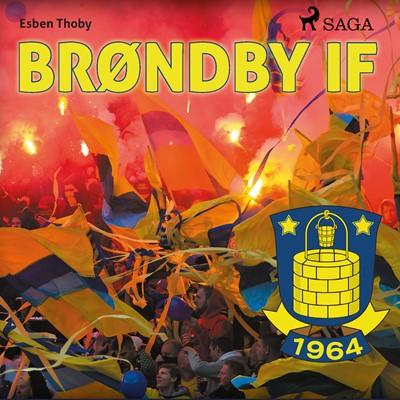 Brøndby IF - 50 fortællinger fra 50 profiler Esben Thoby 9788726795028