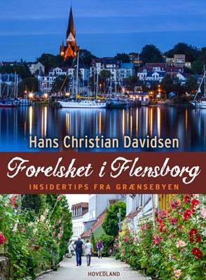 Forelsket i Flensborg Hans Christian Davidsen 9788770707558