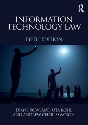 Information Technology Law Uta (Aberystwyth University Kohl, Andrew (University of Bristol Charlesworth 9780415870160
