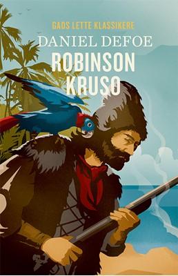 GADS LETTE KLASSIKERE: Robinson Kruso Daniel Defoe 9788762736979