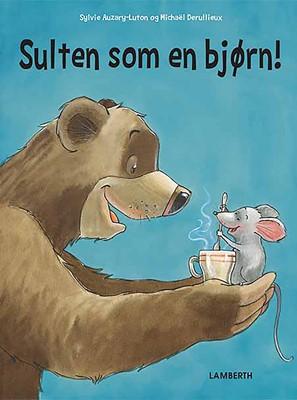 Sulten som en bjørn! Sylvie Auzary-Luton 9788772245898