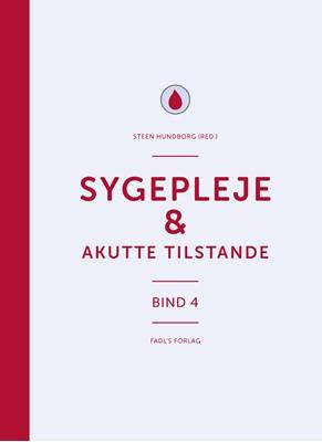 Sygepleje & akutte tilstande Steen Hundborg (red.) 9788793810426