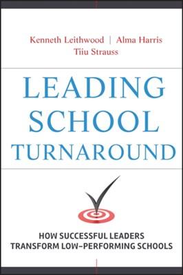 Leading School Turnaround Alma Harris, Kenneth Leithwood, Tiiu Strauss 9780470407660