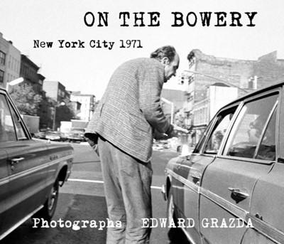 On The Bowery Edward Grazda 9781576879252