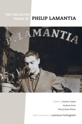 The Collected Poems of Philip Lamantia Philip Lamantia 9780520324817