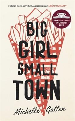 Big Girl, Small Town Michelle Gallen 9781529304213