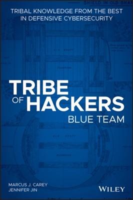 Tribe of Hackers Blue Team Jennifer Jin, Marcus J. Carey 9781119643418