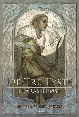 De tre tyste – Elaras trøst Synne Kristine Eriksen 9788740668926