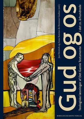Gud og os Anne Katrine de Hemmer Gudme (red.), Jan Dietrich 9788772321721