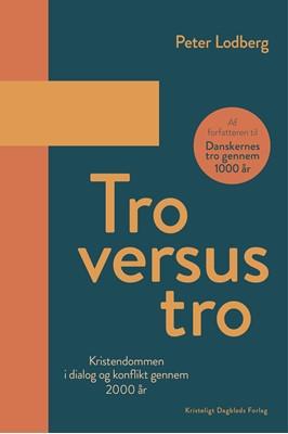 Tro versus tro Peter Lodberg 9788774674825