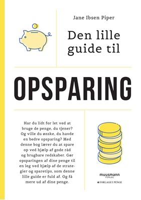 Den lille guide til opsparing Jane Ibsen Piper 9788794086394