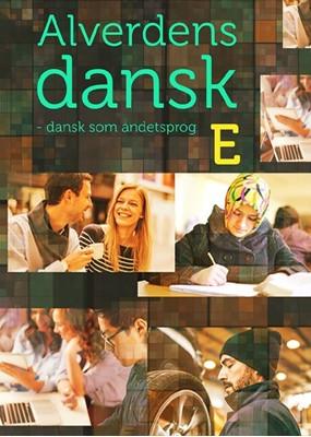 Alverdens dansk - dansk som andetsprog. E-niveau Anne Weile, Hanne Hauge Milling, Hanne Milling 9788761684882
